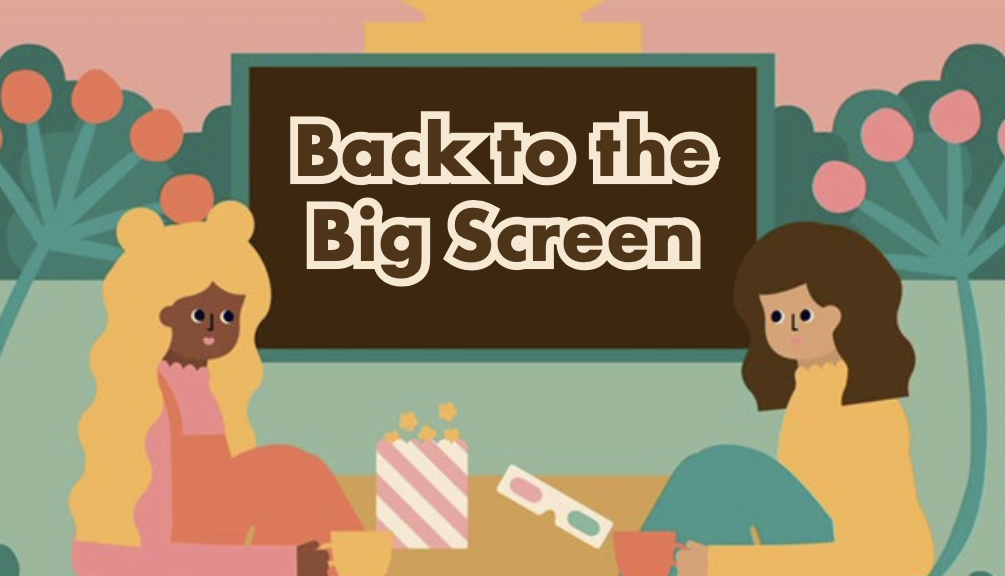 """Graphic image: """"Back to the Big Screen"""" shows on a cinema screen in a garden. Two girls sit in the foreground eating popcorn."""
